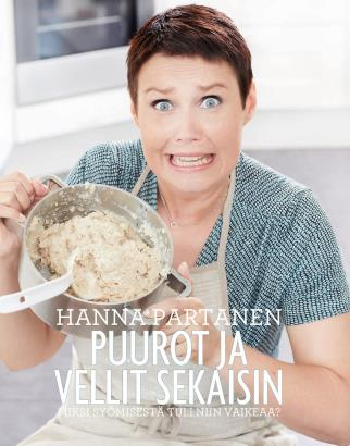 Hanna Partanen - Puurot ja vellit sekaisin - Miksi syömisestä tuli niin vaikeaa?